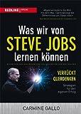 Was wir von Steve Jobs lernen koennen: Verrueckt querdenken - Strategien fuer den eigenen Erfolg