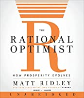 The Rational Optimist CD: How Prosperity Evolves