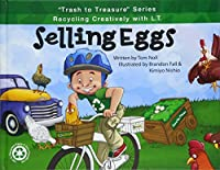 Selling Eggs (Trash to Treasure Series: Recycling Creatively With L.T.)