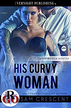 His Curvy Woman (Curvy Women Wanted Book 5) by [Crescent, Sam]