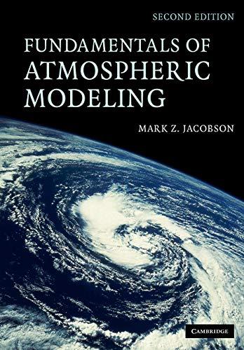 Download Fundamentals of Atmospheric Modeling 0521548659