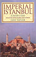 Imperial Istanbul: A Traveller's Guide Includes Iznik, Bursa and Edirne (Cinema & Society)