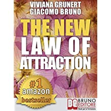 The New Law of Attraction: How to Practice the Law of Attraction and Transform Your Dreams into Concrete and Realizable Goals