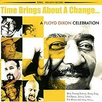 Time Brings About a Change: Floyd Dixon Celebratio