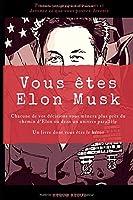 Vous êtes Elon Musk: Un livre dont vous êtes le héros