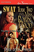 Swat Team Two and Miss Robin Hood (The Men of Five-0)
