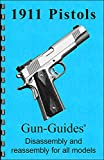 Model 1911 Pistols Disassembly & Reassembly Gun-guide (Disassembly & Reassembly Guide)
