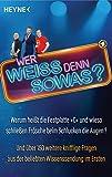 """Wer weiß denn sowas?: Warum heißt die Festplatte """"C"""" und wieso schließen Frösche beim Schlucken die Augen? Und über 150 weitere knifflige Fragen aus der ... Wissenssendung im Ersten (German Edition)"""