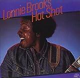 """追悼、ロニー・ブルックス(Lonnie Brooks)-""""Hot Shot"""""""