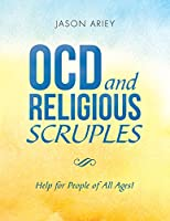 Ocd and Religious Scruples: Help for People of All Ages!