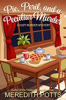 Pie, Peril, and a Peculiar Murder by [Potts, Meredith]