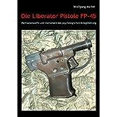 Die Liberator Pistole FP-45: Partisanenwaffe und Instrument der psychologischen Kriegsfuehrung