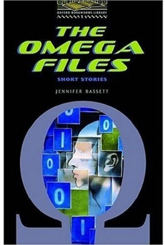 The Omega Files: Short Stories (Oxford Bookworms Library, Stage 1)の詳細を見る