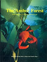 Amber Forest: Beauty And Biology Of California's Submarine Forests