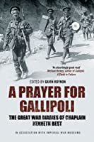 A Prayer for Gallipoli (War Diaries)