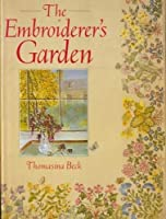 The Embroiderer's Garden (A David & Charles Craft Book)