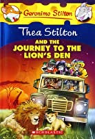 Thea Stilton and the Journey to the Lion's Den: A Geronimo Stilton Adventure by Thea Stilton(2013-11-26)