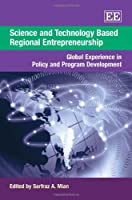 Science and Technology Based Regional Entrepreneurship: Global Experience in Policy and Program Development