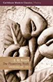 The Flowering Rock: Collected Poems 1938-1974 (Caribbean Modern Classics)