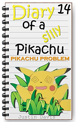 Download Pikachu Problem: Little Pokemon Short Story (Diary of a Silly Pikachu Book 14) (English Edition) B073WJJ1R5