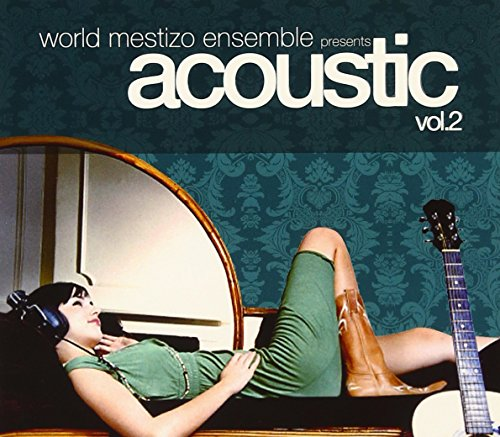 world mestizo ensemble presents acoustic vol.2