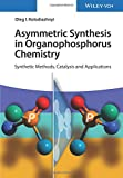 Asymmetric Synthesis in Organophosphorus Chemistry: Synthetic Methods, Catalysis and Applications
