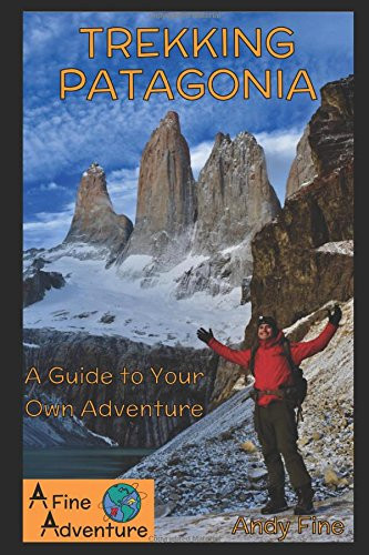 Trekking Patagonia: A Guide to...