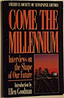 Come the Millenium: Interviews on the Shape of Our Future