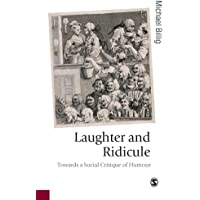 Laughter and Ridicule (Published in association with Theory, Culture & Society)