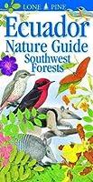 Ecuador Nature Guide: Southwest Forests