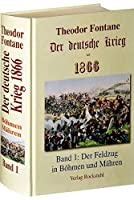 Der deutsche Krieg von 1866. Band 1: Der Feldzug in Boehmen und Maehren