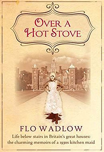 Over a Hot Stove: A Kitchen Ma...