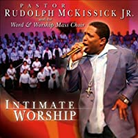 Intimate Worship by Jr. Pastor Rudolph McKissick (2013-05-03)