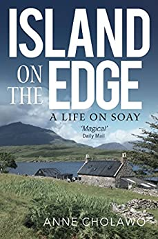 Island on the Edge: an extraordinary journey from city life to rural idyll by [Cholawo, Anne]