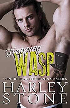 Trapping Wasp (Dead Presidents Book 3) by [Stone, Harley]