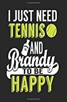 I Just Need Tennis and Brandy to Be Happy