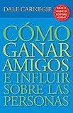 Cómo ganar amigos e influir sobre las personas (Vintage Espanol)