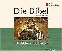 Wissen auf einen Blick. Die Bibel: 100 Bilder - 100 Fakten