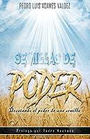 Semillas de poder / Seeds of Power: Desatando el poder de una semilla / Unleashing the power of a seed