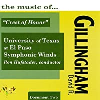 the music of David R. Gillingham, Vol. 2: Crest of Honor by University of Texas at El Paso Symphonic Winds (2012-02-08)
