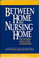 Between Home and Nursing Home (Golden Age Books)
