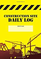 Construction Site Daily Log: Construction Superintendent Daily Log Book | Jobsite Project Management Report, Site Book, Labourer Notebook Diary, Tasks, Schedules