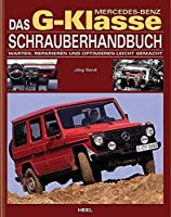 Mercedes Benz G-Klasse Schrauberhandbuch: Reparieren und Optimieren leicht gemacht