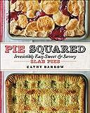 Pie Squared: Irresistibly Easy Sweet & Savory Slab Pies 画像