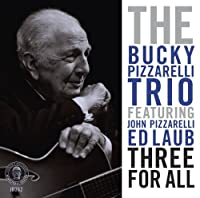 Three For All by Bucky Pizzarelli Trio