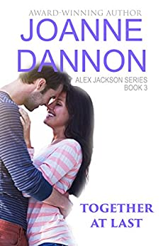 [Dannon, Joanne]のTogether At Last (Alex Jackson series Book 3) (English Edition)