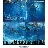An Aquarium-水族館 ~沖縄美ら海水族館~ ブルーレイ【NHKスクエア限定商品】
