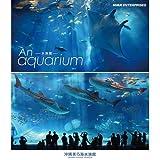 An Aquarium−水族館 〜沖縄美ら海水族館〜 ブルーレイ【NHKスクエア限定商品】