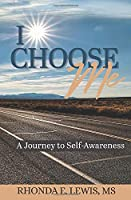 I Choose Me: A Journey to Self-Awareness