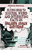 Melanie Martinez: Flying High to Success, Weird and Interesting Facts on Melanie Adele Martinez! (English Edition)